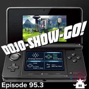Dojo-Show-Go! Episode 95.3 Minicast: 3DS Rundown