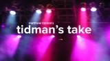 Tidman's Take