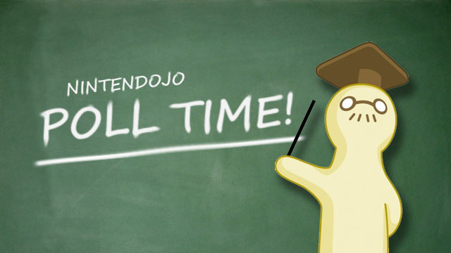 Nintendojo Poll Time!