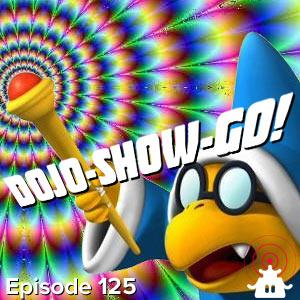 Dojo-Show-Go! Episode 125: Crystal Ballers