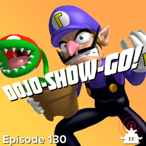 Dojo-Show-Go! Episode 130: Desperately Seeking Soapbox