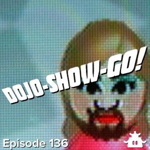 Dojo-Show-Go! Episode 136: Bearded Lady 3D