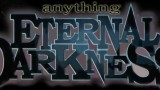 Anything Eternal Darkness masthead