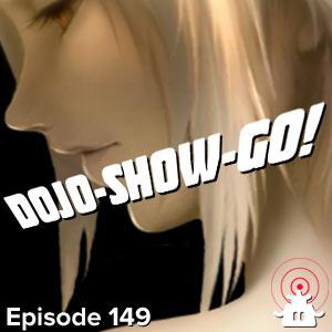 Dojo-Show-Go! Episode 149: Pandora Dundee