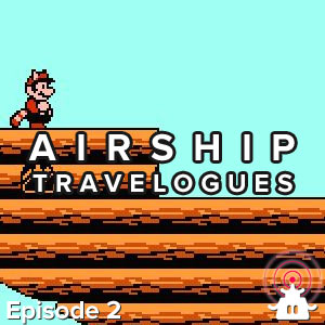Airship Travelogues Episode 002: Starboard Brainstorm