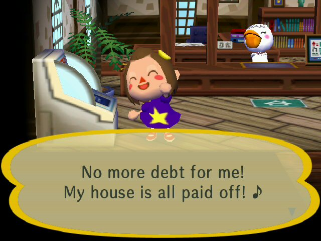 Animal Crossing: City Folk Mortgage paid off