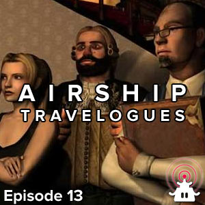 Airship Travelogues Episode 013: From Nintendo to Microsoft