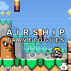 Airship Travelogues Episode 015: Going Renegade