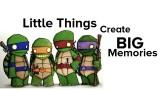 Teenage Mutant Ninja Turtles / Little Things Create Big Memories masthead