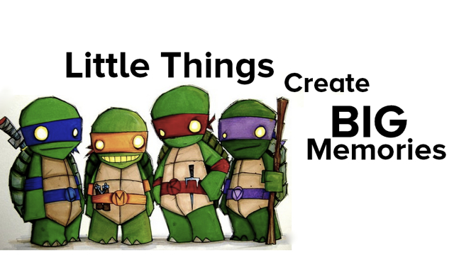 Teenage Mutant Ninja Turtles / Little Things Create Big Memories masthead