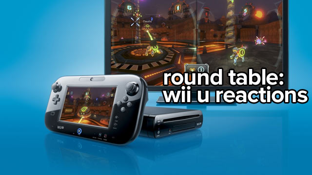 Round Table: Wii U Reactions