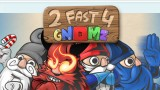 2 Fast 4 Gnomz Masthead