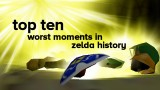 Top Ten Worst Moments in Zelda History Masthead