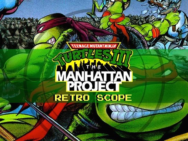 Retro Scope: Teenage Mutant Ninja Turtles III: The Manhattan Project