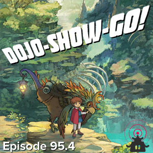 Dojo-Show-Go! Episode 95.4 Minicast: Wish You Were Here