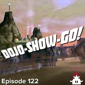 Dojo-Show-Go! Episode 122: Virtual Vacation