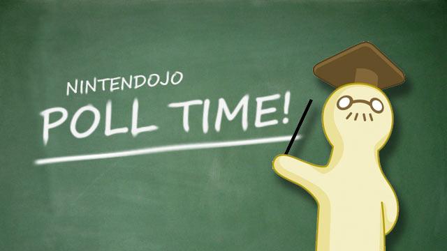 Nintendojo Poll Time!