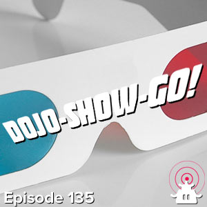 Dojo-Show-Go! Episode 135: Next Big Thing
