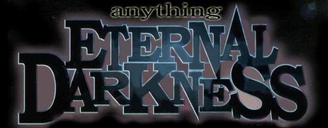 Anything Eternal Darkness masthead