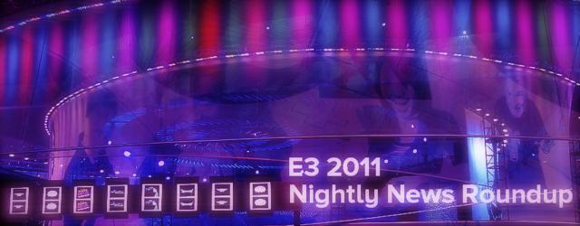 E3 2011 Nightly News Roundup 06.08.11 (Aaron) masthead