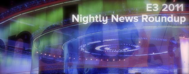 E3 2011 Nightly News Roundup 06.07.11 (Smith) masthead