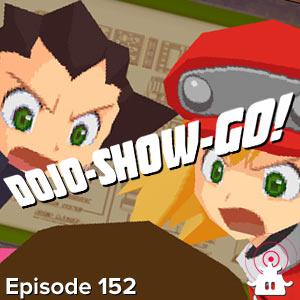 Dojo-Show-Go! Episode 152: Mega Busted