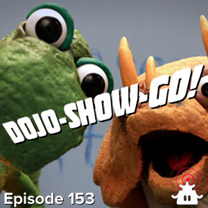 Dojo-Show-Go! Episode 153: Finish Them