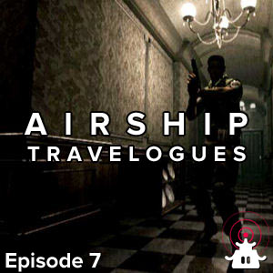 Airship Travelogues Episode 007: Geeks and Weirdoes