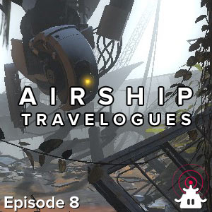 Airship Travelogues Episode 008: On Game Story with Valve's Chet Faliszek