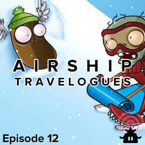 Airship Travelogues Episode 012: PopCap's John Vechey