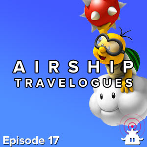 Airship Travelogues Episode 017: Cinema