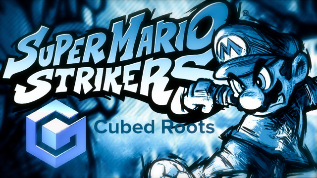 Cubed Roots: Super Mario Strikers